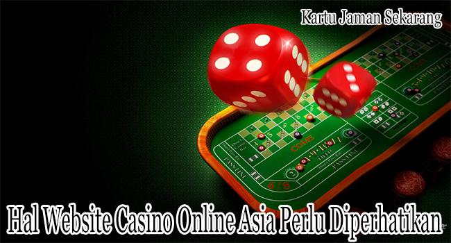 Hal Website Casino Online Asia yang Perlu Diperhatikan