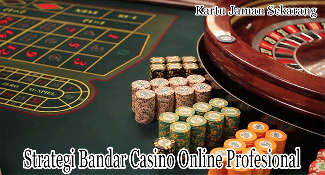 Strategi Bandar Casino Online Profesional Untuk Dimainkan